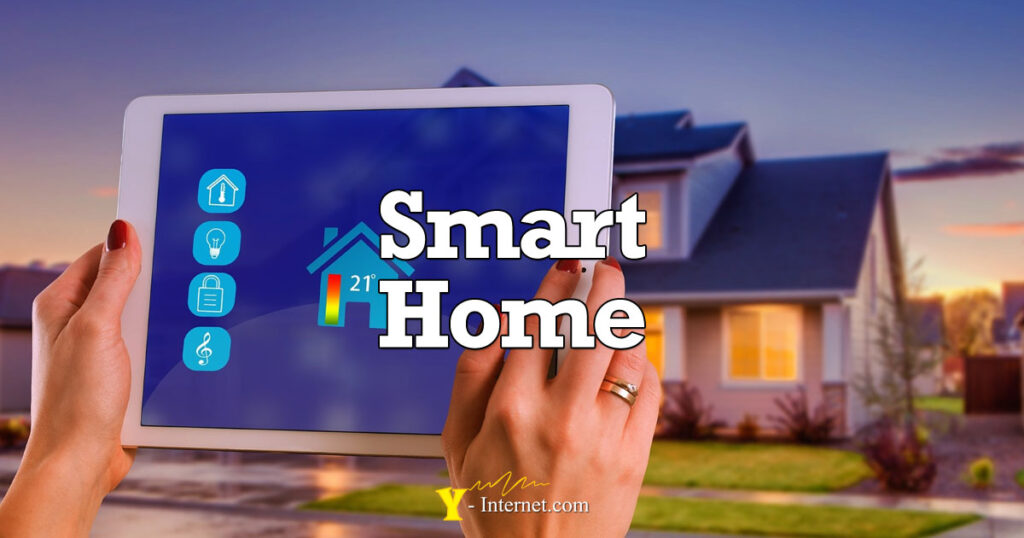 Smart Home Technology Experts - Y-Internet.com